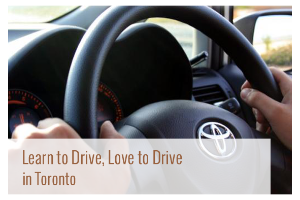 Learn to Drive, Love to Drive in Toronto